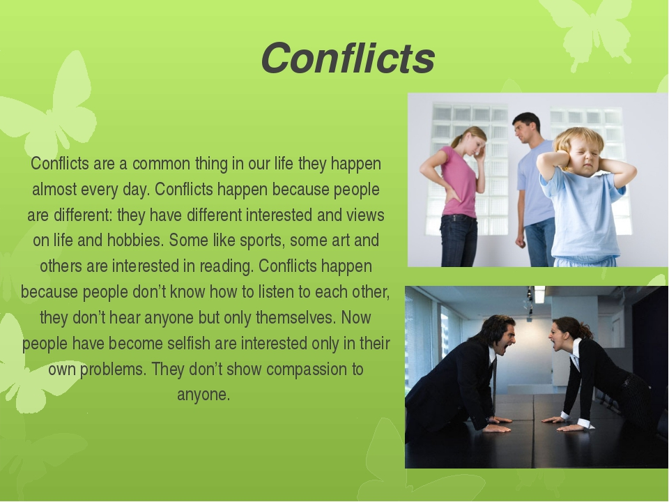 Conflicts Conflicts are a common thing in our life they happen almost every d...