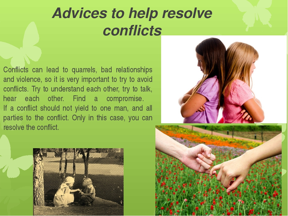 Advices to help resolve conflicts Conflicts can lead to quarrels, bad relatio...
