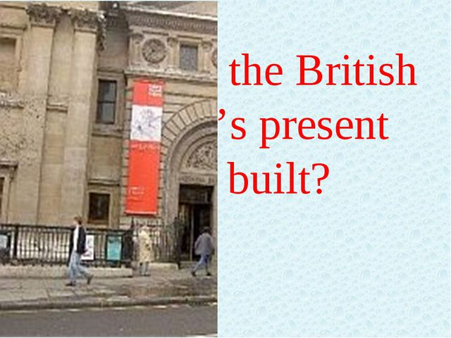 When was the British Museum's present home built?