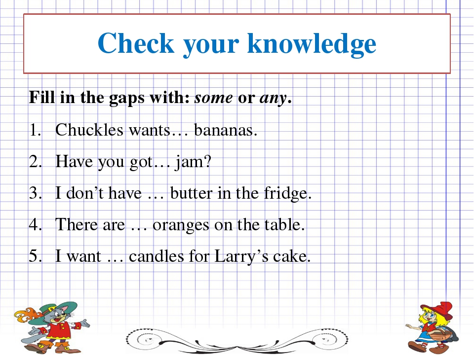 Check your knowledge Fill in the gaps with:someorany. Chuckles wants… bana...