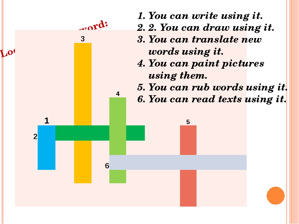 Look for a crossword: You can write using it. 2. You can draw using it. You c...