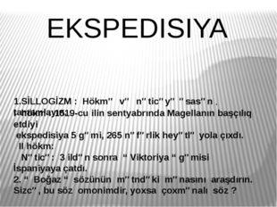 EKSPEDISIYA 1.SİLLOGİZM : Hökmə və nəticəyə əsasən tamamlayın. . I hökm : 151
