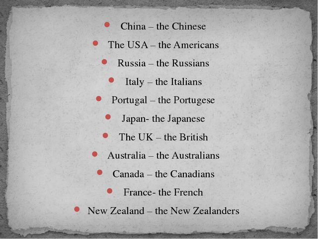 China – the Chinese The USA – the Americans Russia – the Russians Italy – the...