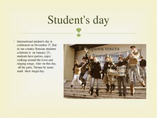 Student's day International student's day is celebrated on November 17. But i