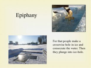 Epiphany For that people make a crosswise hole in ice and consecrate the wate