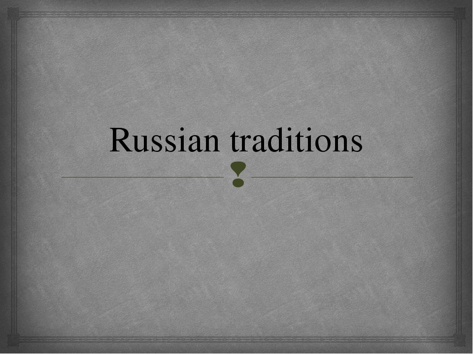 Russian traditions 