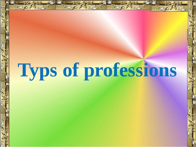 Typs of professions