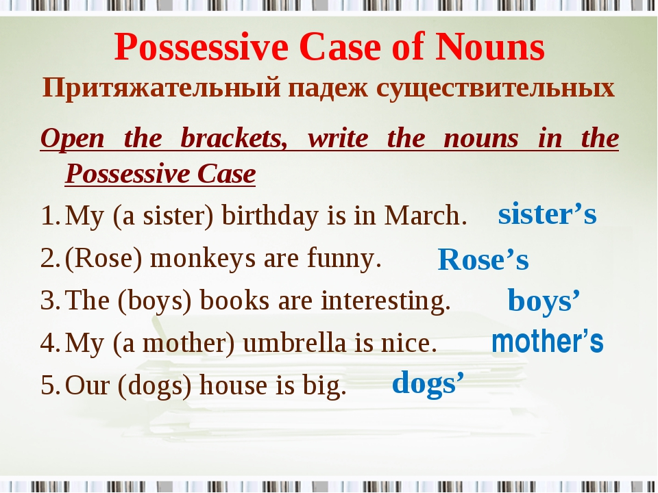 Possessive Case of Nouns Притяжательный падеж существительных Open the bracke...
