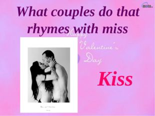 What couples do that rhymes with miss Kiss