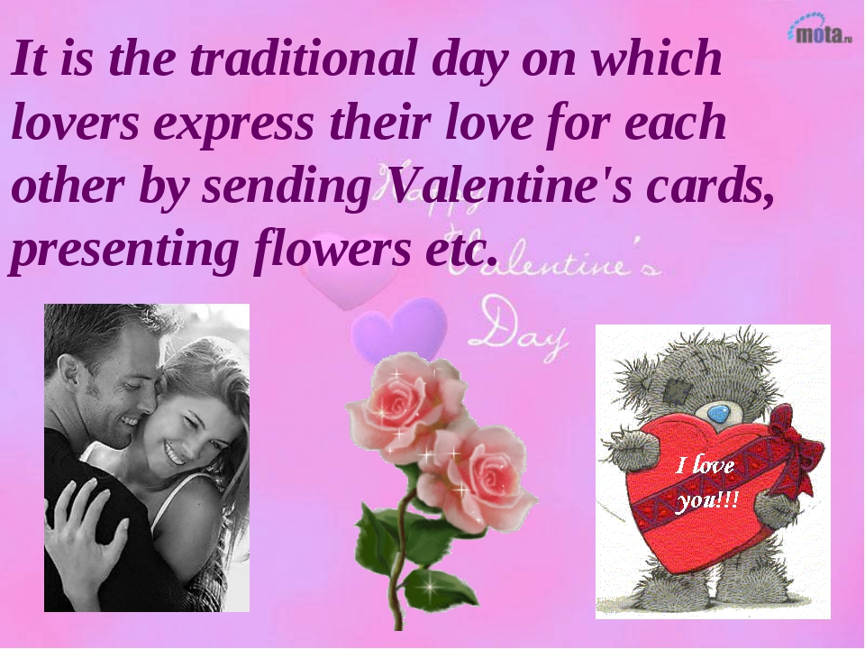 It is the traditional day on which lovers express their love for each other b...