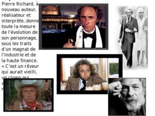 En 1991, avec On peut toujours rêver, Pierre Richard, à nouveau auteur, réali