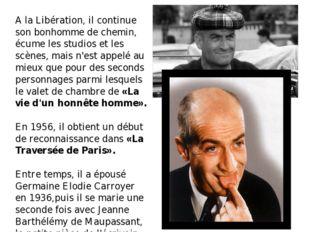 A la Libération, il continue son bonhomme de chemin, écume les studios et les