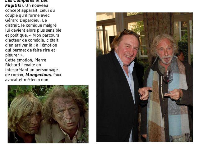 Les années 80 verront sa collaboration fructueuse avec Francis Veber(La Chèv...