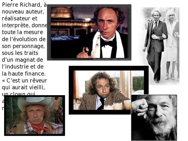 En 1991, avec On peut toujours rêver, Pierre Richard, à nouveau auteur, réali...