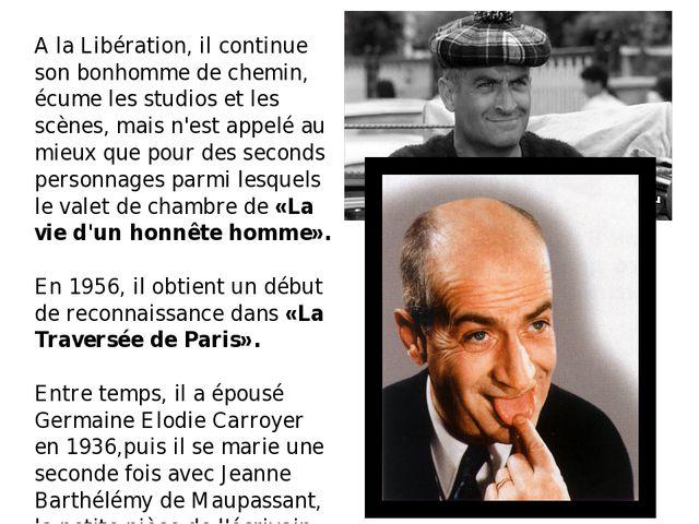 A la Libération, il continue son bonhomme de chemin, écume les studios et les...