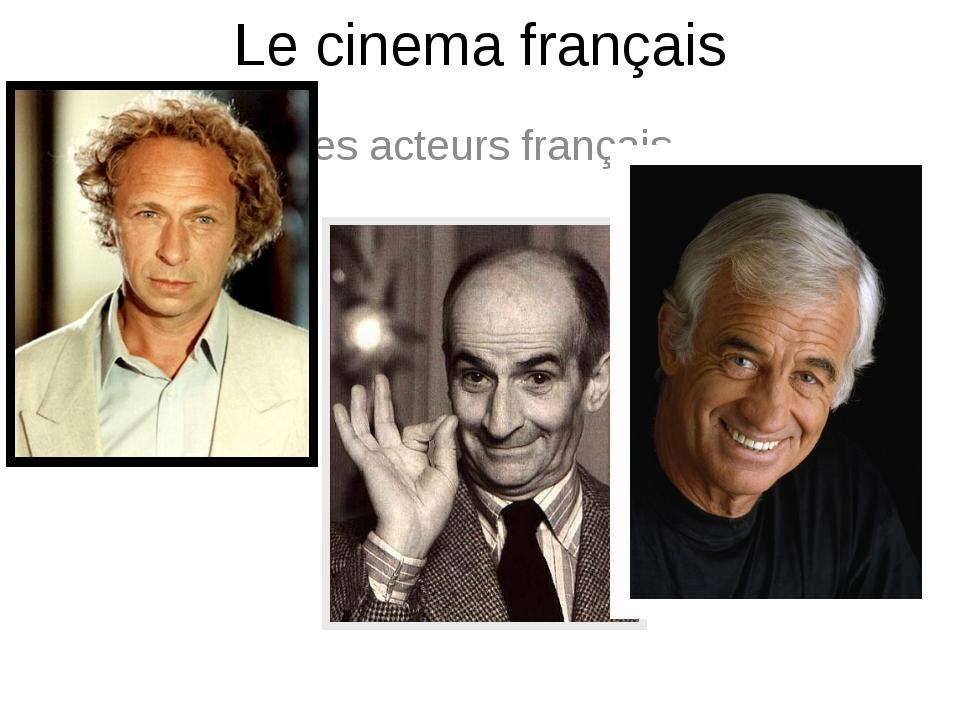 Le cinema français Les acteurs français