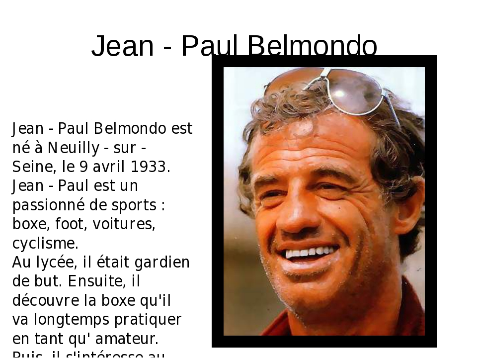 Jean - Paul Belmondo Jean - Paul Belmondo est né à Neuilly - sur - Seine, le...