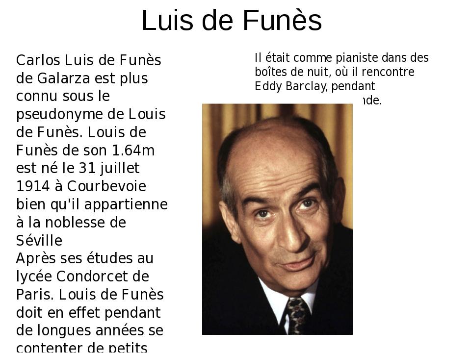 Luis de Funès Carlos Luis de Funès de Galarza est plus connu sous le pseudony...