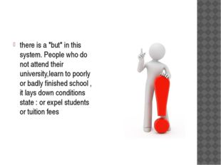 "there is a ""but"" in this system. People who do not attend their university,l"