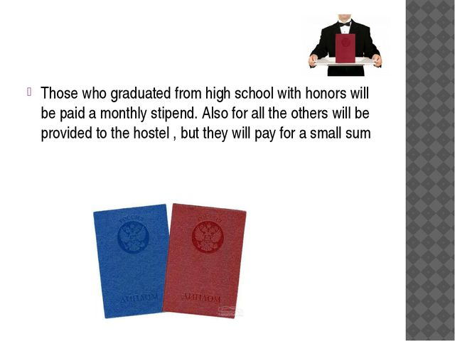 Those who graduated from high school with honors will be paid a monthly stip...