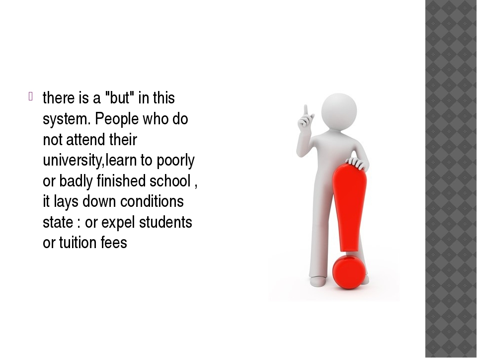 "there is a ""but"" in this system. People who do not attend their university,l..."