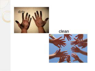 dirty clean