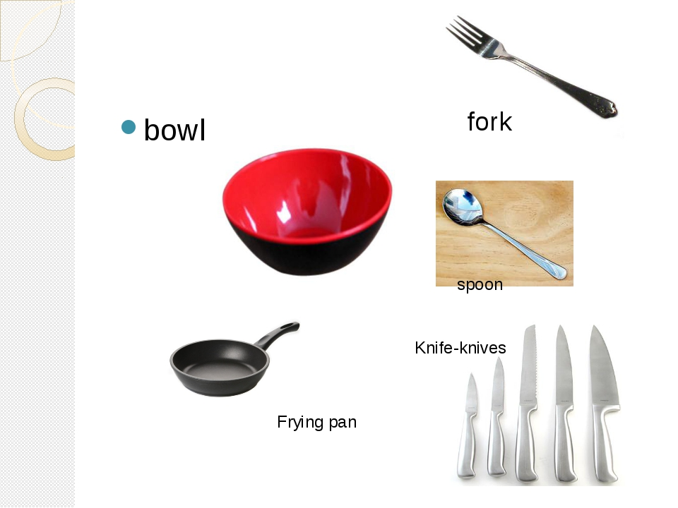 bowl spoon Frying pan Knife-knives fork