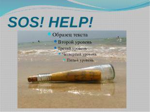 SOS! HELP!