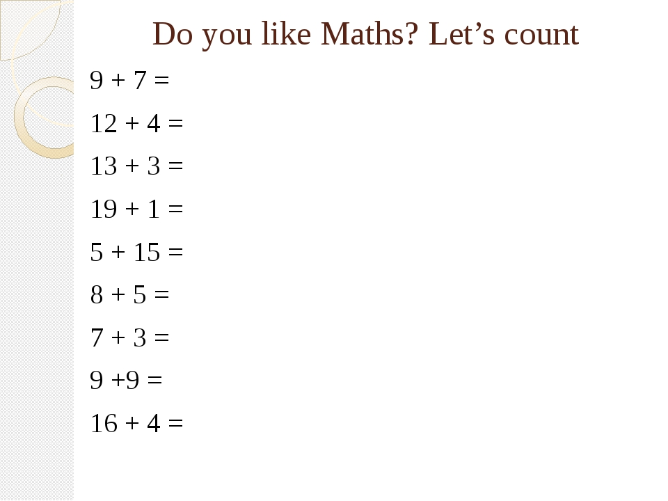 Do you like Maths? Let's count 9 + 7 = 12 + 4 = 13 + 3 = 19 + 1 = 5 + 15 = 8...