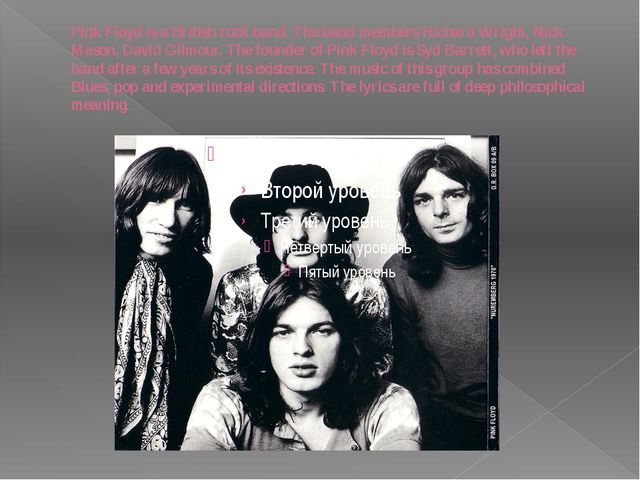 Pink Floyd is a British rock band. The band members Richard Wright, Nick Maso...