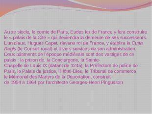 Auxesiècle, lecomte de Paris,EudesIerde Francey fera construire le «p