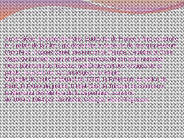 Auxesiècle, lecomte de Paris,EudesIerde Francey fera construire le «p...