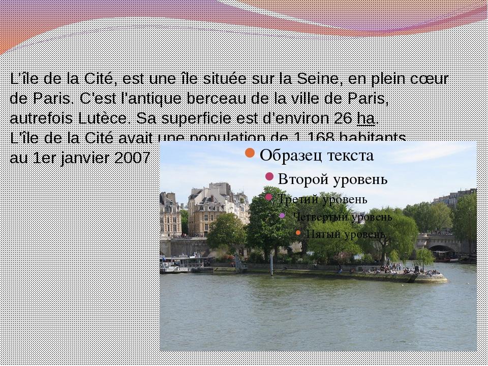 L'île de la Cité, est uneîlesituée sur laSeine, en plein cœur deParis. C'...