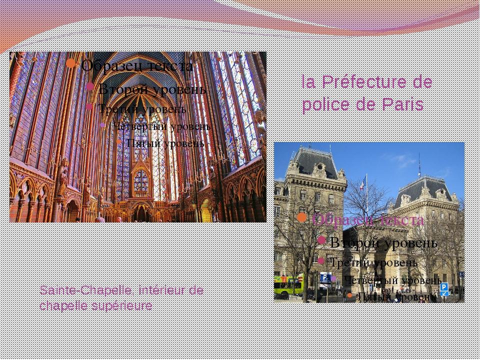 Sainte-Chapelle, intérieur de chapelle supérieure laPréfecture de police de...