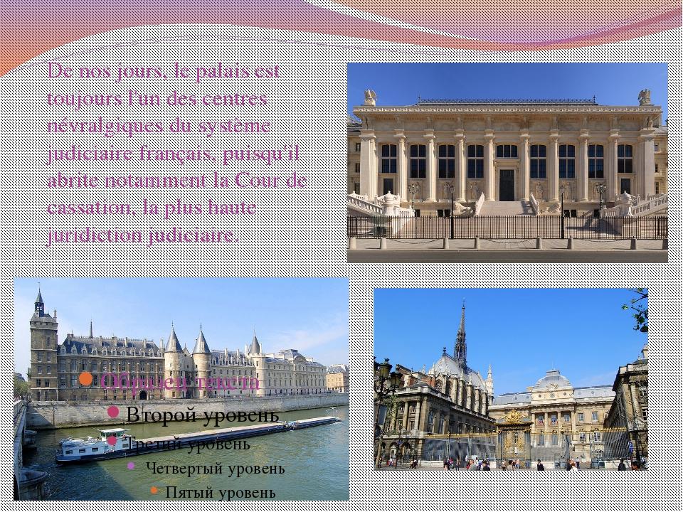 De nos jours, le palais est toujours l'un des centres névralgiques du système...