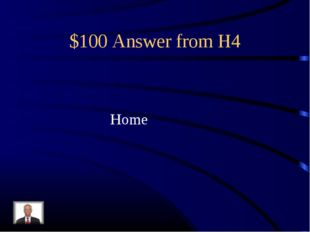 $100 Answer from H4 Home