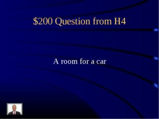 $200 Question from H4 A room for a car