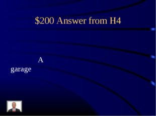 $200 Answer from H4 A garage