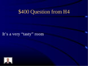 "$400 Question from H4 It's a very ""tasty"" room"