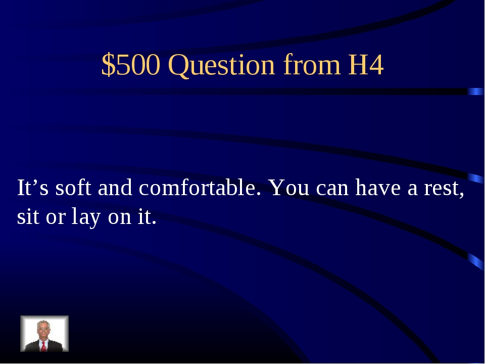 $500 Question from H4 It's soft and comfortable. You can have a rest, sit or...