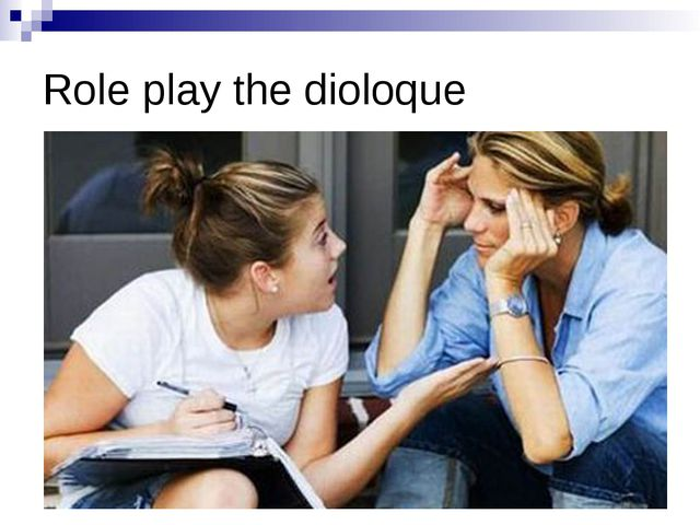 Role play the dioloque
