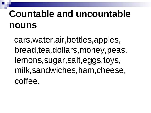 Countable and uncountable nouns cars,water,air,bottles,apples, bread,tea,doll...