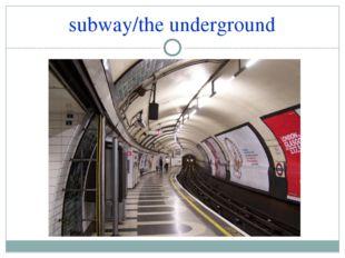 subway/the underground