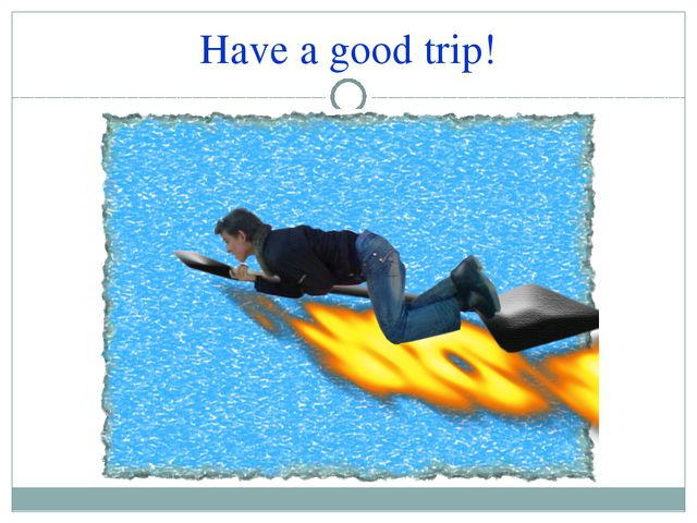 Have a good trip!