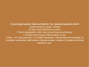 2.1Lest einige russische Satze und findet im Text deutsche Aquvalente.Text B.