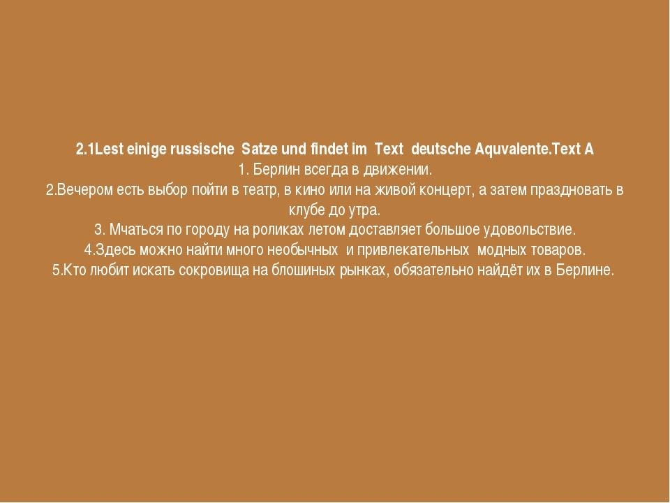 2.1Lest einige russische Satze und findet im Text deutsche Aquvalente.Text A...