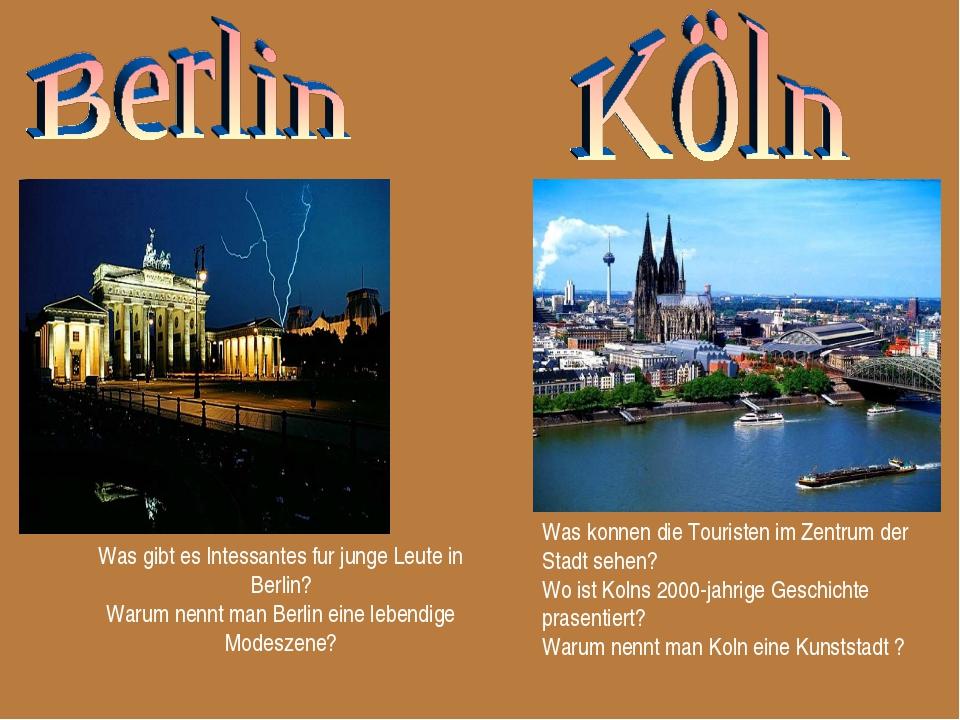 Was gibt es Intessantes fur junge Leute in Berlin? Warum nennt man Berlin ein...