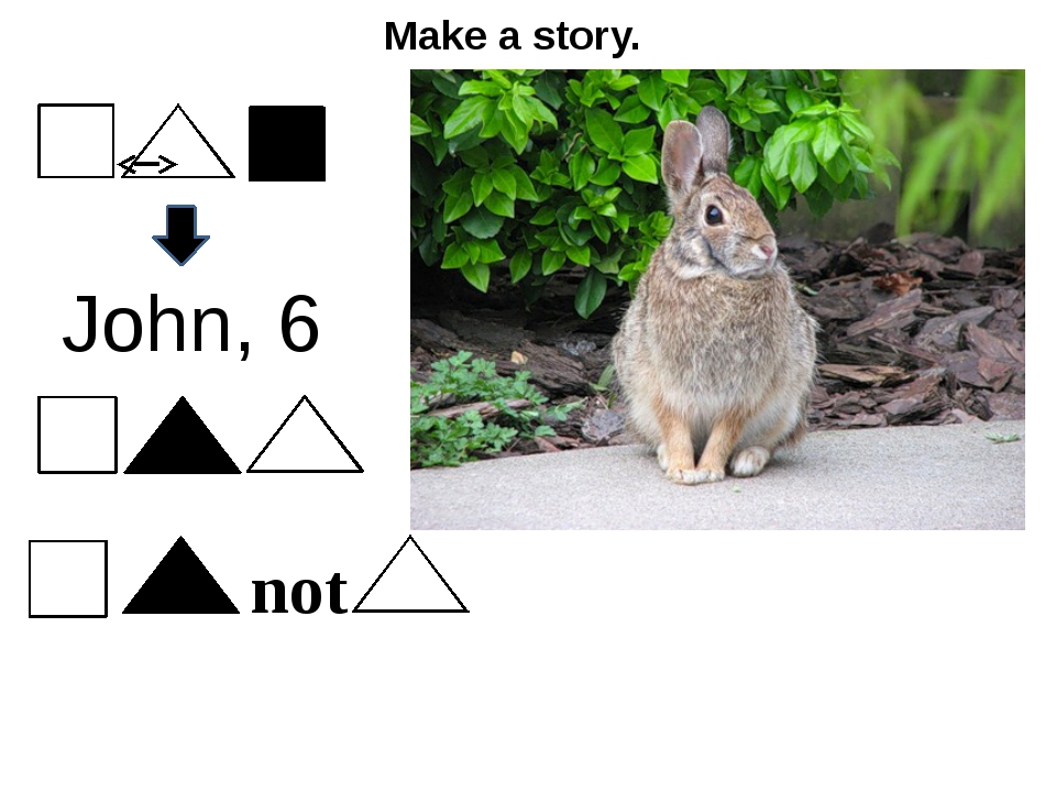 Make a story. John, 6 not