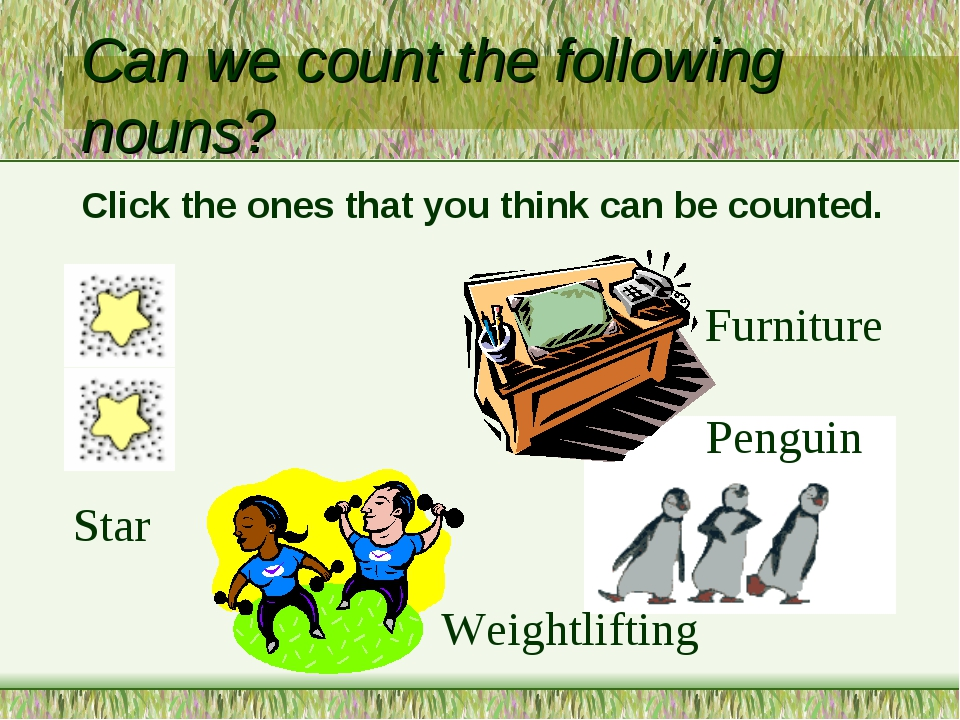 Can we count the following nouns? Star Penguin Weightlifting Furniture Click...