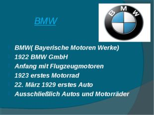 BMW BMW( Bayerische Motoren Werke) 1922 BMW GmbH Anfang mit Flugzeugmotoren 1